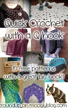 10 Free Patterns Made with a Q Hook - they work up super fast with this big hook! Get the free patterns at mooglyblog.com
