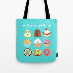 You dessert it! Tote Bag