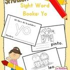Un librito de la palabra yo  Students write the target sight word on each page as they read the mini-book. They can then decorate the pictures to m...