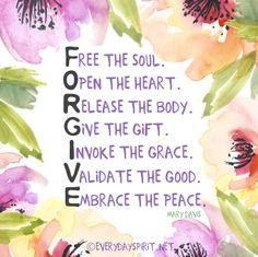 Free the soul. Forgive. #forgiveness For the app of beautiful wallpapers, visit ~ www.everydayspirit.net xo