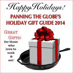 Panning The Globe's 2014 Holiday Gift guide - Great gifts for anyone who loves to cook or eat! Plus some fun festive recipes and a special giveaway!