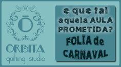 Quilting  _ aula Folia de Carnaval