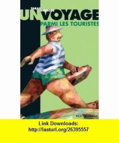 un voyage parmi les touristes (9782890059092) Taras Grescoe , ISBN-10: 289005909X  , ISBN-13: 978-2890059092 ,  , tutorials , pdf , ebook , torrent , downloads , rapidshare , filesonic , hotfile , megaupload , fileserve