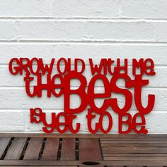 Grow Old with Me. The Best is Yet to Be. (Anniversary, love). $42.00, via Etsy.