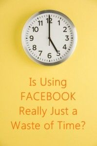 is facebook a waste of time? Find out how you can improve your efficiency on facebook for business!