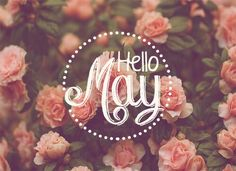 hello may - Created with BeFunky Photo Editor May Flowers, Beautiful Flowers, Summer Flowers, Hello May Quotes, Welcome May, Holidays In May, Spring Months, Walk To Remember, Happy May