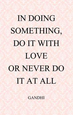 doing, work, with love, sayings, quotes, mahatma gandhi