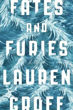 Lauren Groff's fast, furious 'Fates' probes the myths of a marriage
