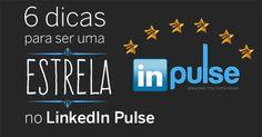Como se revelar como um expert para as pessoas ao publicar artigos no LinkedIn Pulse.