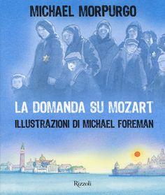 """La domanda su Mozart"" Michael Morpurgo (Rizzoli)"