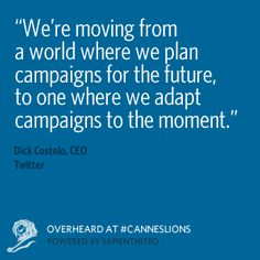 Overheard at #CannesLions - @dick costolo