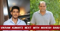 Superstar Mahesh Babu has become the most sought after name in Tollywood. The latest addition to the list is none other than Vikram Kumar of Manam fame.