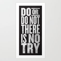 Oh Yoda, how I love your wise ways. :: DO OR DO NOT... Art Print by Matthew Taylor Wilson