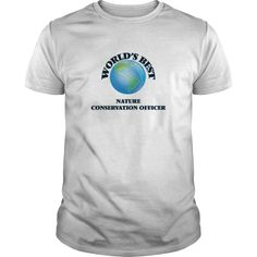 World's Best Nature Conservation Officer T-Shirts, Hoodies. Get It Now ==> https://www.sunfrog.com/Jobs/Worlds-Best-Nature-Conservation-Officer-White-Guys.html?id=41382