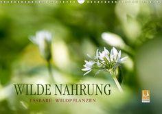 WILDE NAHRUNG - CALVENDO Kalender von Markus Wuchenauer -  #calvendo #calvendogold #kalender #fotografie #wildpflanzen #blumen #pflanzen #fotos