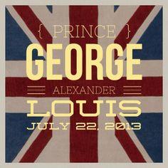 Prince George Alexander Louis. # royalbaby Royal baby name