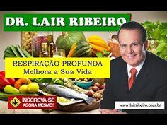 #10. RESPIRAÇÃO PROFUNDA e Seus Benefícios!!! (Lair Ribeiro) - YouTube