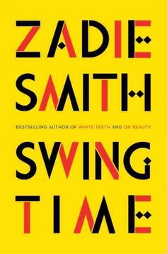 """Swing Time, by Zadie Smith  """"A BOOK RECOMMENDED BY A LIBRARIAN"""" #LibraryReads"""