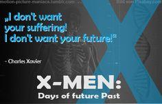 Movie Quote: X-Men: Days of future Past  http://motionpicturemaniacs.wordpress.com/2014/06/02/movie-quote-x-men-days-of-future-past/