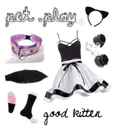 """Kitten Play"" by kris-jackson on Polyvore featuring Charlotte Russe, Litecraft, kitten, bdsm and petplay"