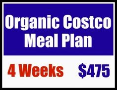 Weekly meal plan featuring organic & whole food groceries all purchased at Costco