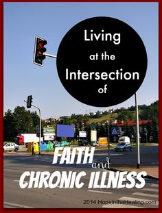 Living at the Intersection of Faith and Chronic Illness