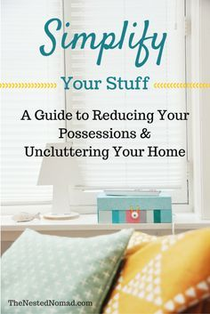 These 6 practices will help you reduce your possessions and unclutter your home.