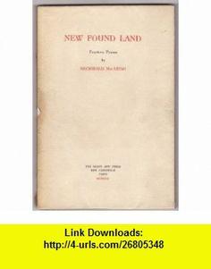 New found land, fourteen poems Archibald MacLeish ,   ,  , ASIN: B0006AQEFY , tutorials , pdf , ebook , torrent , downloads , rapidshare , filesonic , hotfile , megaupload , fileserve