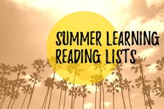 These summer learning reading lists cover all grade levels. http://www.educationworld.com/a_curr/curr244.shtml