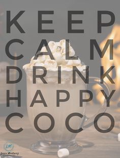 Chocolate Quotes, Happy Coffee, Keep Calm And Drink, Feeling Great, Health Benefits, Cocoa, Cravings, Lose Weight, Sleep Well