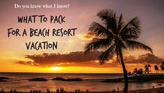 #vacation #beachresort #packingtips
