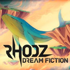 Track : Dream Fiction by Rhodz