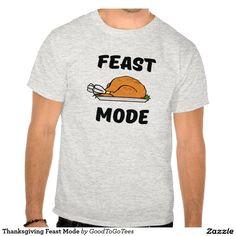 Thanksgiving Feast Mode Tees