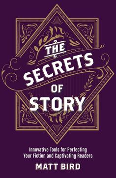 From books and knicknacks to services and videos, this guide offers a compendium of creative experiences and gifts for writers of every persuasion.    The Secrets of Story By Matt Bird
