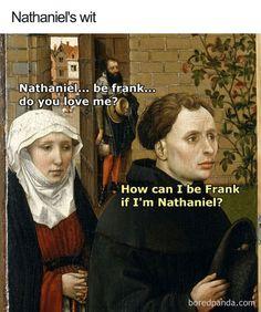 Classical art memes are for the meme connoisseur Photos) Renaissance Memes, Medieval Memes, Medieval Reactions, Funny Art, Funny Memes, Hilarious, Funny Gifs, Memes Humor, Art History Memes