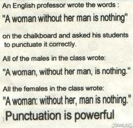 Punctuation changes everything