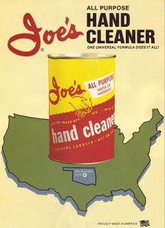 Who remembers this original can of Joe's Hand Cleaner???  For the best hand cleaner on the market, visit your local O'Reilly Auto Parts store and ask for Joe's Hand Cleaner!