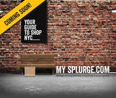 Coming soon: My Splurge, your guide to shop NYC