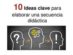 10 Ideas clave para crear una secuencia didáctica