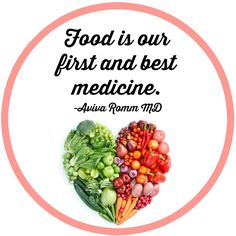 """""""Food is our first and best medicine."""" - Dr. Aviva Romm"""