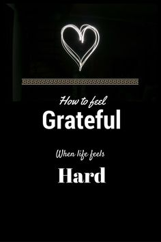 Feeling grateful when life is tough. Learn how to find gratitude in the storm of life.