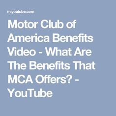 Motor Club of America Benefits Video - What Are The Benefits That MCA Offers? - YouTube