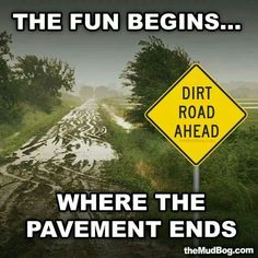 The fun really does begin. Jeep drivers know what we're talking about! Offroad, 4 Wheelers, Country Quotes, Country Songs, Dirtbikes, Lifted Trucks, Big Trucks, Chevy Trucks, Lowered Trucks