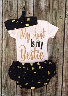 A personal favorite from my Etsy shop https://www.etsy.com/listing/463716167/baby-girl-onesie-my-aunt-is-my-bestie