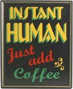 Just Add Coffee