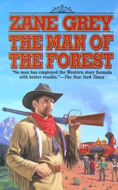 The Man of the Forest - Zane Grey - Entertaining. Now I can say I've read something by Zane Grey.