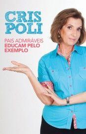Download Pais Admiraveis Educam Pelo Exemplo  - Cris Poli em ePUB mobi e PDF