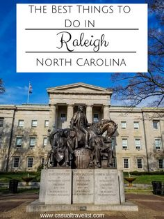 One Great Weekend: What to do in Raleigh, North Carolina - Casual Travelist
