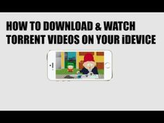 how to download and watch torrent videos on your idevice
