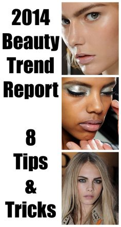 2014 Beauty Trends Report: 8 Tips and Tricks